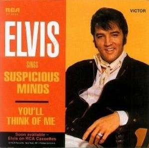 Elvis Presley Suspicious Minds Youll Think Of Me