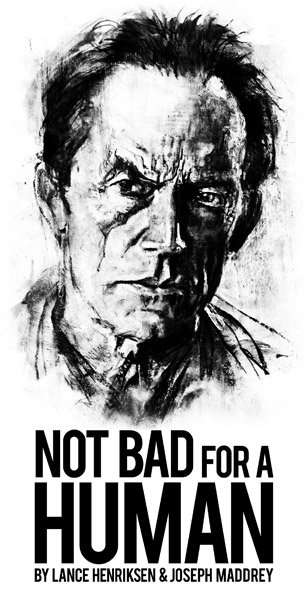 lance_henriksen_not_bad_for_a_human_book_cover_2011